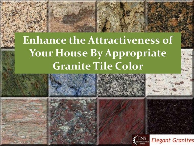 Enhance the Attractiveness of Your House By Appropriate Granite Tile Color