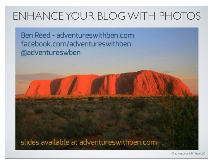ENHANCE YOUR BLOG WITH PHOTOS                        © adventures with ben LLC