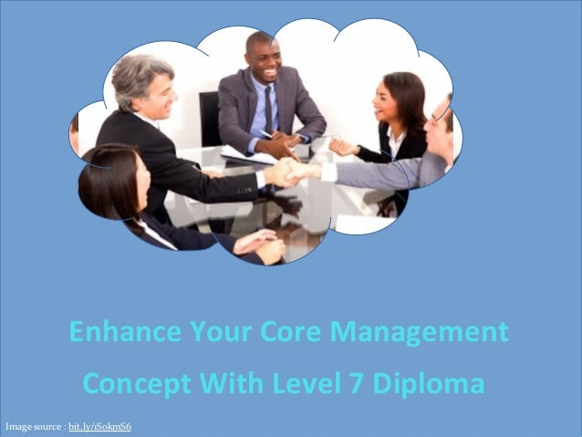 Enhance Your Core Management Concept With Level 7 Diploma Image source : bit.ly/1S0kmS6