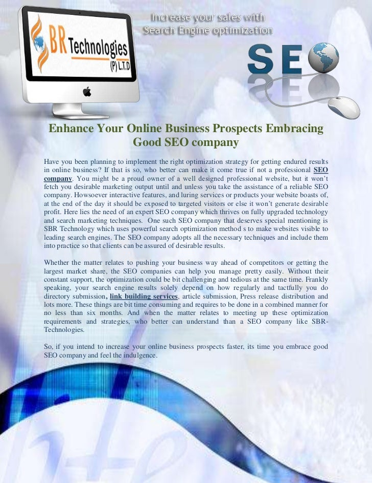 Enhance Your Online Business Prospects Embracing               Good SEO companyHave you been planning to implement the rig...