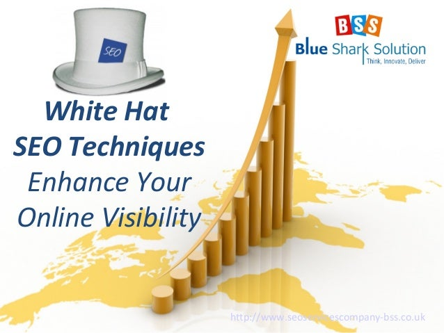 White Hat SEO Techniques Enhance Your Online Visibility http://www.seoservicescompany-bss.co.uk