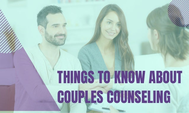 THINGS TO KNOW ABOUT COUPLES COUNSELING