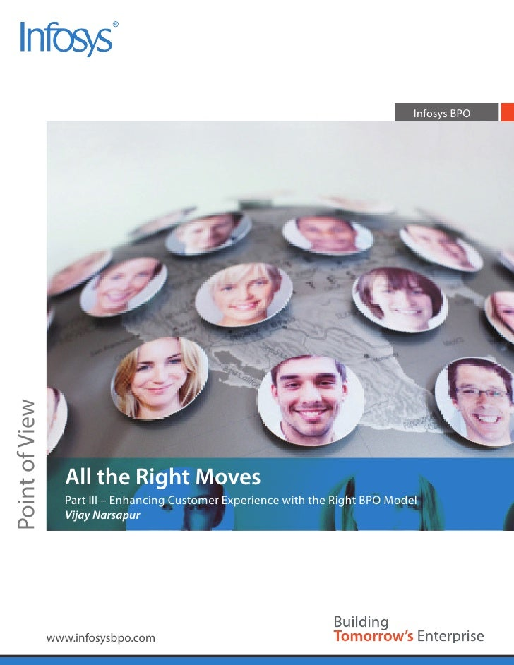 Infosys BPOPoint of View                   All the Right Moves                   Part III – Enhancing Customer Experience ...