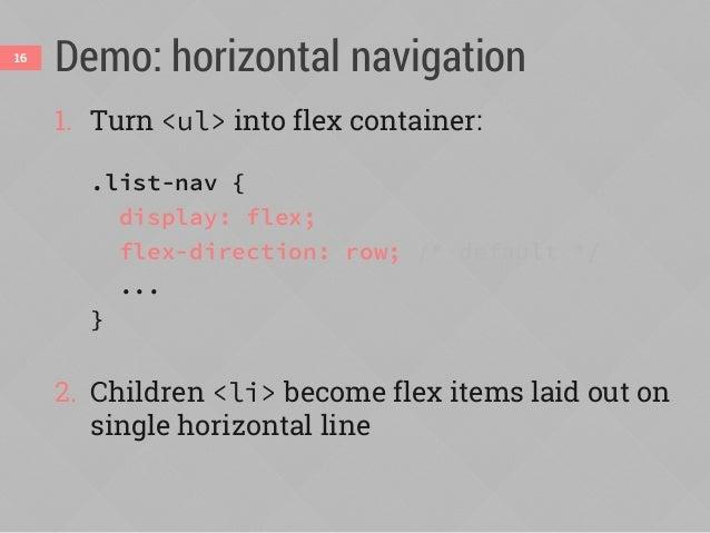 Demo: horizontal navigation Non-flexbox fallback version Flexbox version 17