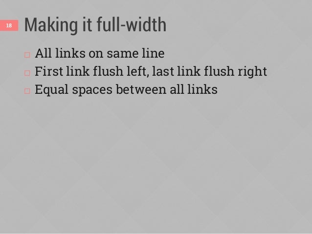 Trying display:table-cell  All links on same line  First link flush left, last link flush right  Equal spaces between a...