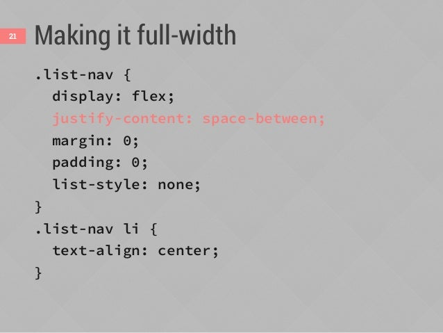 justify-content22 aligns flex items along main axis space-around flex-endcenter flex-start (default) space-between (flow d...