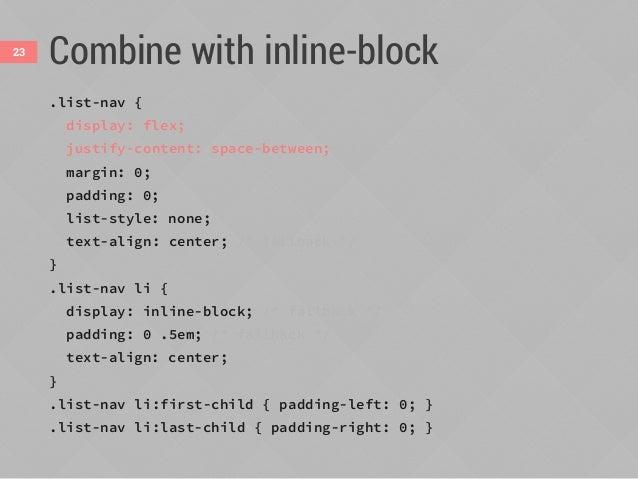 Combine with inline-block Non-flexbox fallback version Flexbox version 24