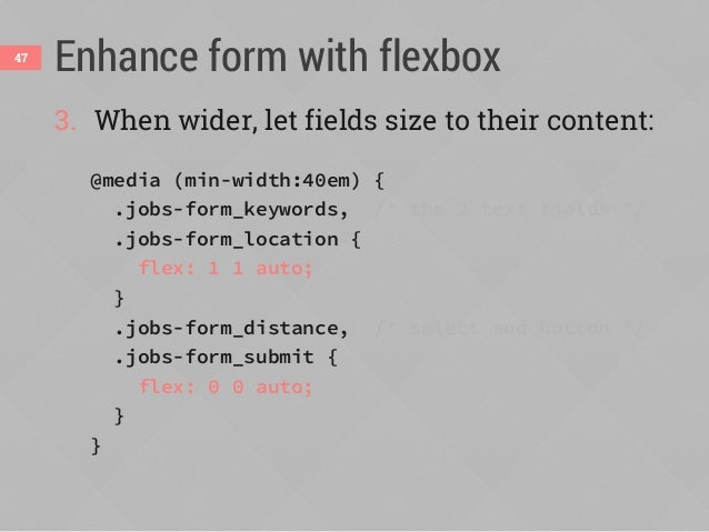 Defining the flex property Makes flex items change their main size (width or height) to fit available space 48