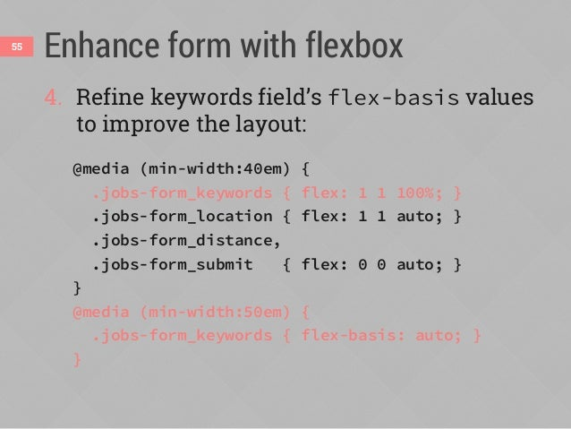 Enhance form with flexbox56 5. Turn each field wrapper into flex container so field inside will stretch to match height of...