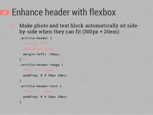 Enhance header with flexbox64 2. Enhance alignment of text within the text block: ... .article-header-text { display: flex...