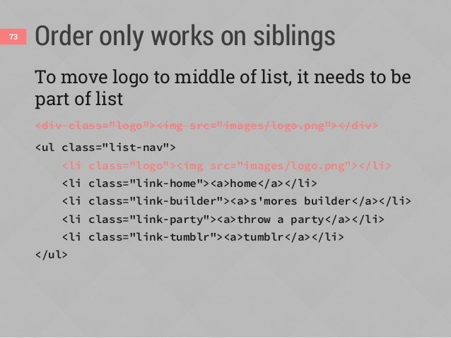Accessibility implications Pro Can keep content in logical order in HTML instead of structuring HTML just to achieve a vis...