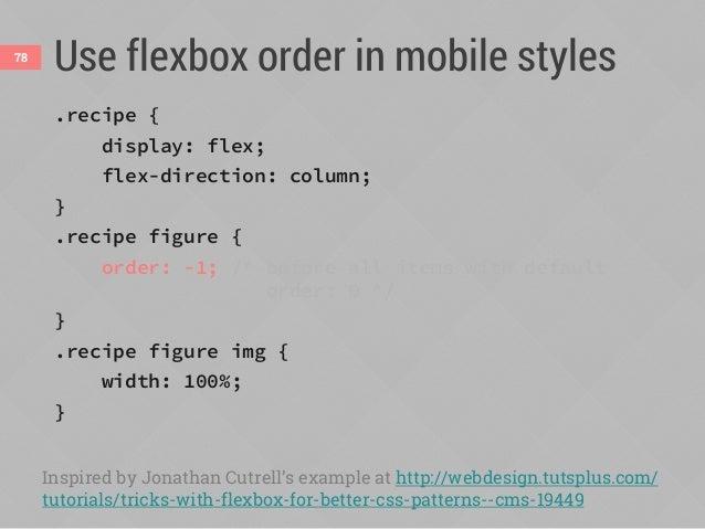 Turn off flexbox in desktop styles @media screen and (min-width:800px) { .recipe { display: block; /* turn off flexbox */ ...