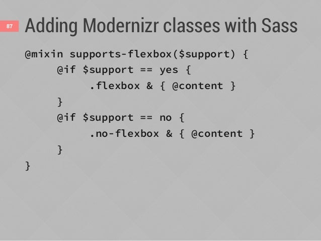 Adding Modernizr classes with Sass88 .container { display: flex; } .sidebar { float: left; width: 300px; } .main-content {...