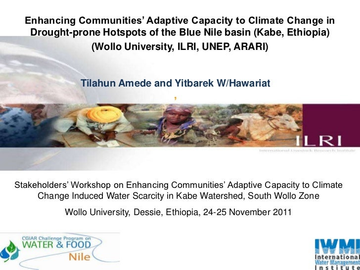 Enhancing Communities' Adaptive Capacity to Climate Change in   Drought-prone Hotspots of the Blue Nile basin (Kabe, Ethio...