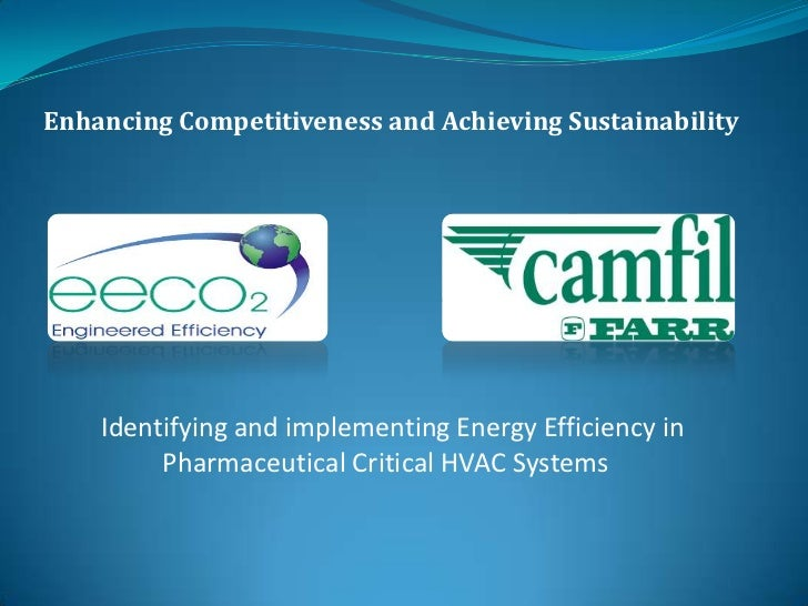 Enhancing Competitiveness and Achieving Sustainability<br />Identifying and implementing Energy Efficiency in Pharmaceutic...