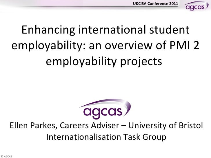 Enhancing international student employability: an overview of PMI 2 employability projects  Ellen Parkes, Careers Adviser ...