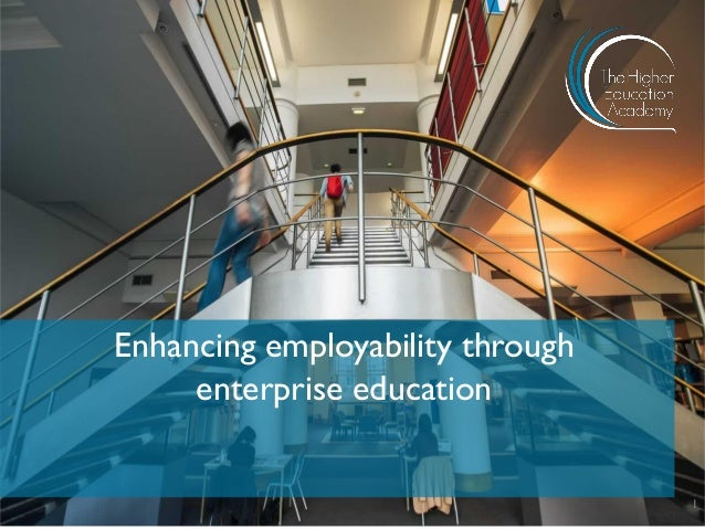 Enhancing employability through enterprise education 1