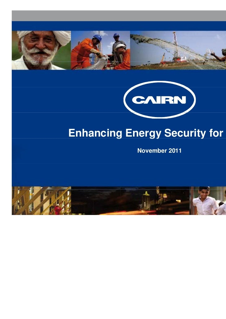 Enhancing Energy Security for India        g     gy        y             November 2011