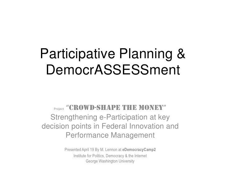 "Participative Planning &  DemocrASSESSment         ""CROWD-SHAPE THE MONEY""    Project    Strengthening e-Participation at ..."