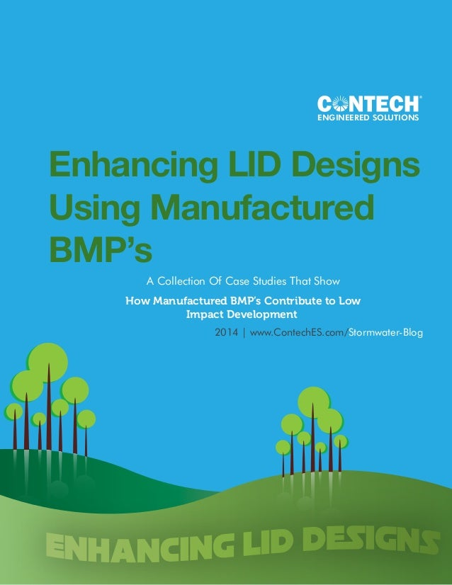 ENGINEERED SOLUTIONS  Enhancing LID Designs  Using Manufactured  BMP's  A Collection Of Case Studies That Show  How Manufa...