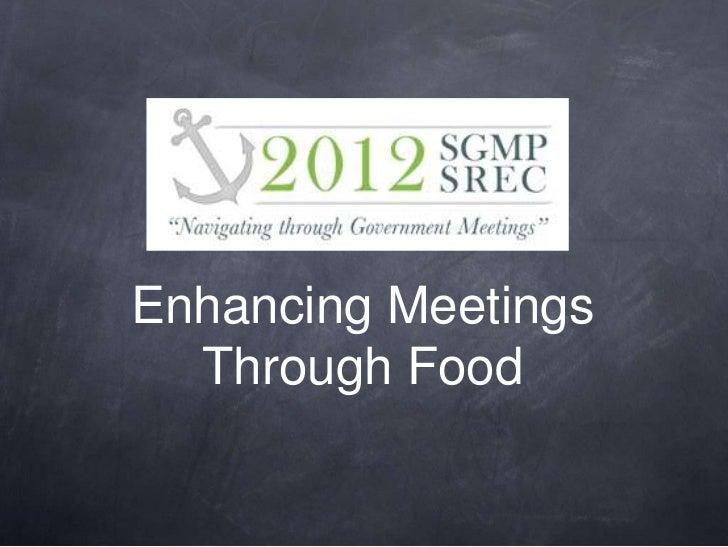 Enhancing Meetings  Through Food