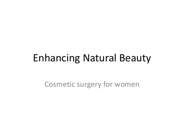 Enhancing Natural Beauty Cosmetic surgery for women
