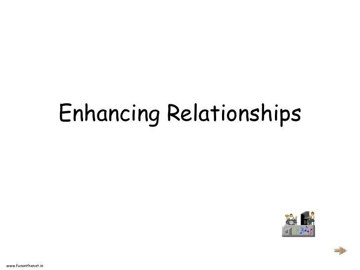 Enhancing Relationshipswww.funonthenet.in