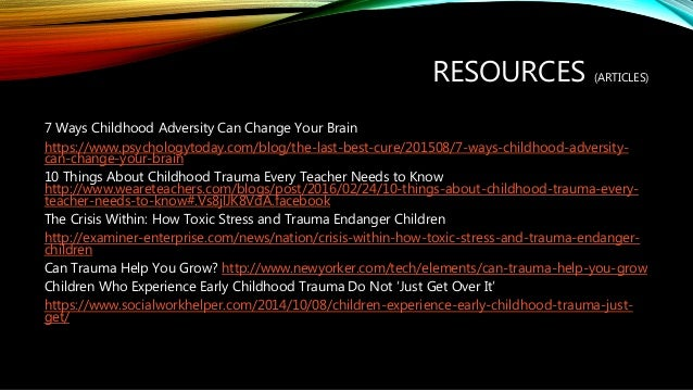 7 Ways Childhood Adversity Can Change >> Enhancing Resilience In Traumatized Children