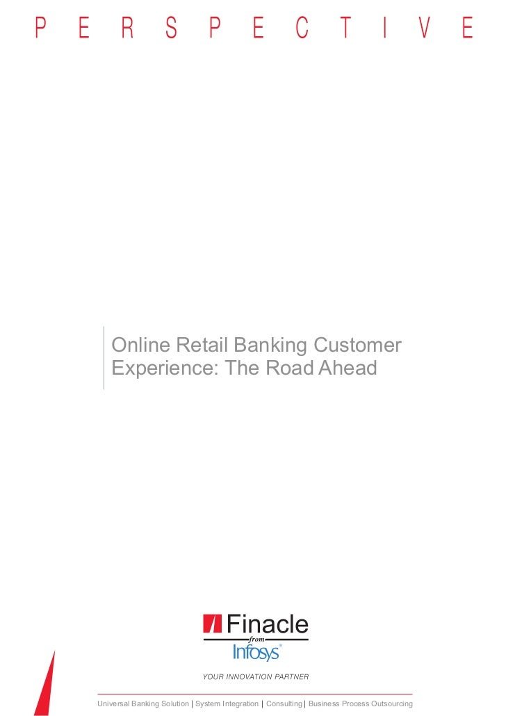Online Retail Banking Customer   Experience: The Road AheadUniversal Banking Solution System Integration Consulting Busine...