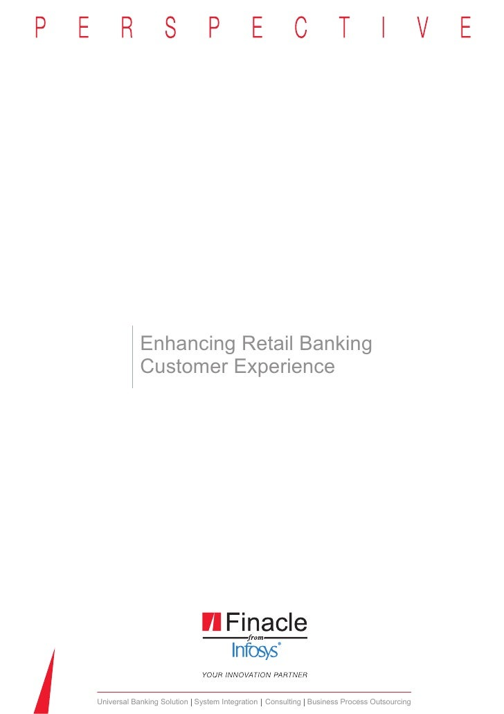 Enhancing Retail Banking           Customer ExperienceUniversal Banking Solution System Integration Consulting Business Pr...