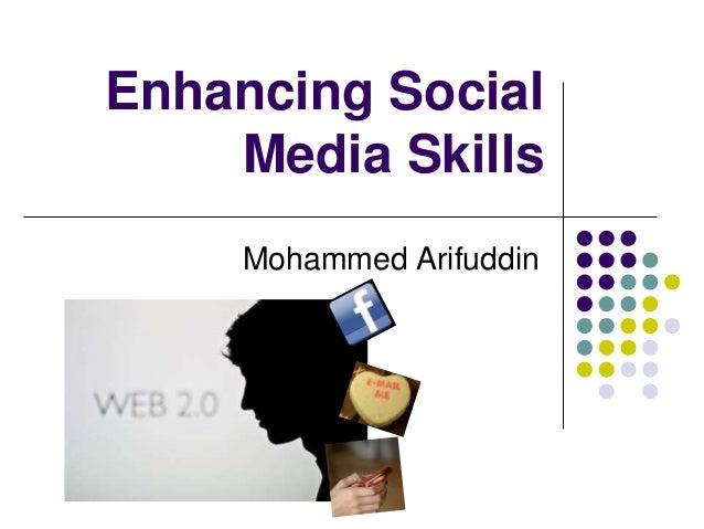 Enhancing Social Media Skills Mohammed Arifuddin