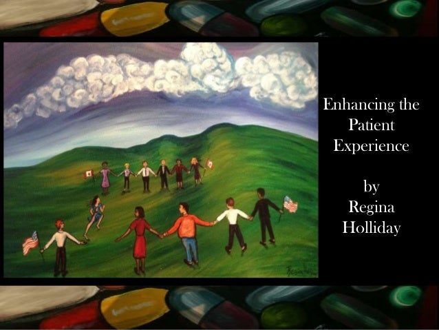 Enhancing the Patient Experience by Regina Holliday
