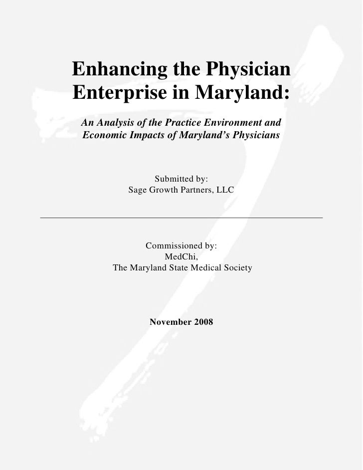 Enhancing the Physician Enterprise in Maryland:  An Analysis of the Practice Environment and  Economic Impacts of Maryland...
