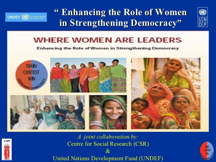 """""""   Enhancing the Role of Women in Strengthening Democracy """" A  joint collaboration by: Centre for Social Research (CSR) &..."""