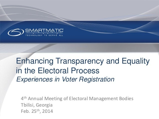 Enhancing Transparency and Equality in the Electoral Process Experiences in Voter Registration 4th Annual Meeting of Elect...