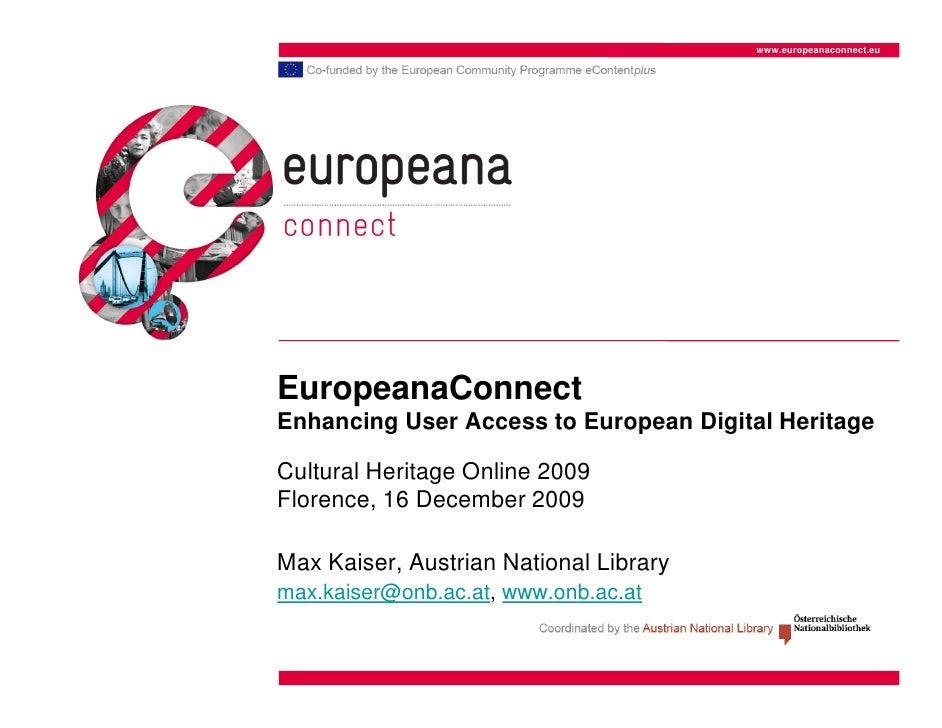 www.europeanaconnect.eu     EuropeanaConnect Enhancing User Access to European Digital Heritage  Cultural Heritage Online ...