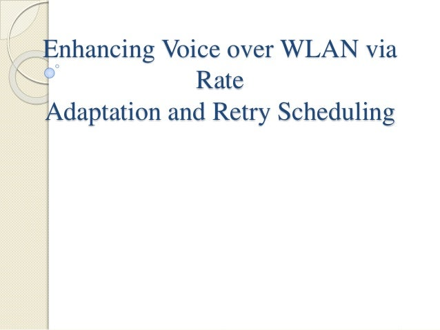 Enhancing Voice over WLAN via Rate Adaptation and Retry Scheduling