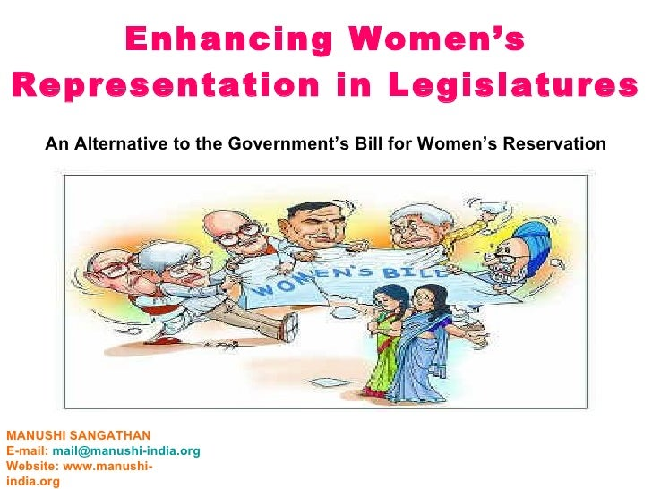 Enhancing Women's Representation in Legislatures MANUSHI SANGATHAN E-mail:  [email_address] Website: www.manushi-india.org...