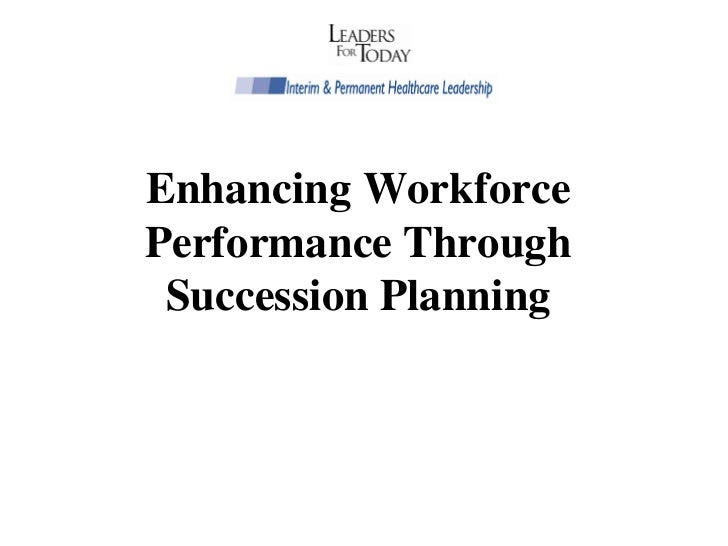 Enhancing WorkforcePerformance Through Succession Planning