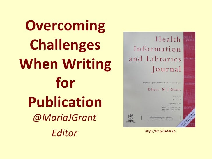 Overcoming ChallengesWhen Writing     for Publication @MariaJGrant   Editor       http://bit.ly/9RMH6S