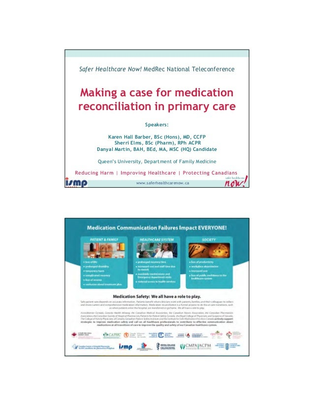 Safer Healthcare Now! MedRec National TeleconferenceMaking a case for medicationreconciliation in primary care            ...
