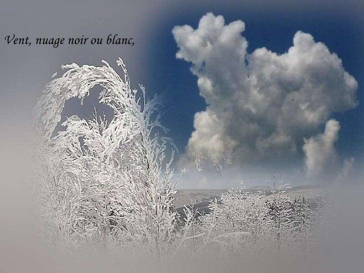 Vent, nuage noir ou blanc,
