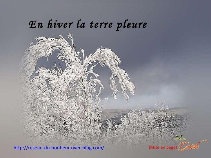 En hiver la terre pleure (Mise en page) http://reseau-du-bonheur.over-blog.com/