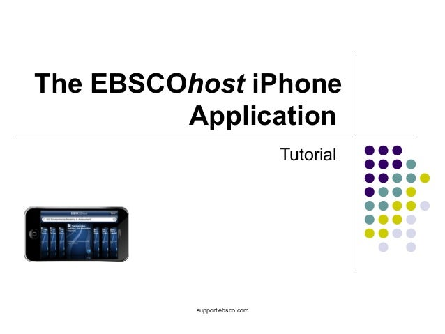 support.ebsco.com The EBSCOhost iPhone Application Tutorial