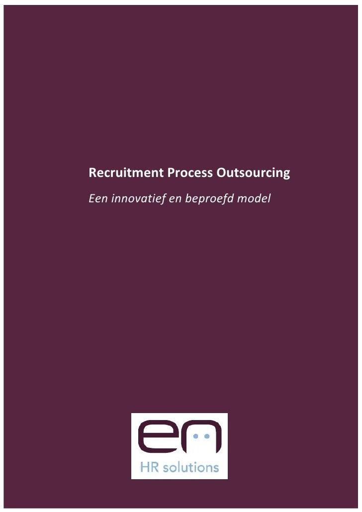 Recruitment Process Outsourcing    Een innovatief en beproefd model1