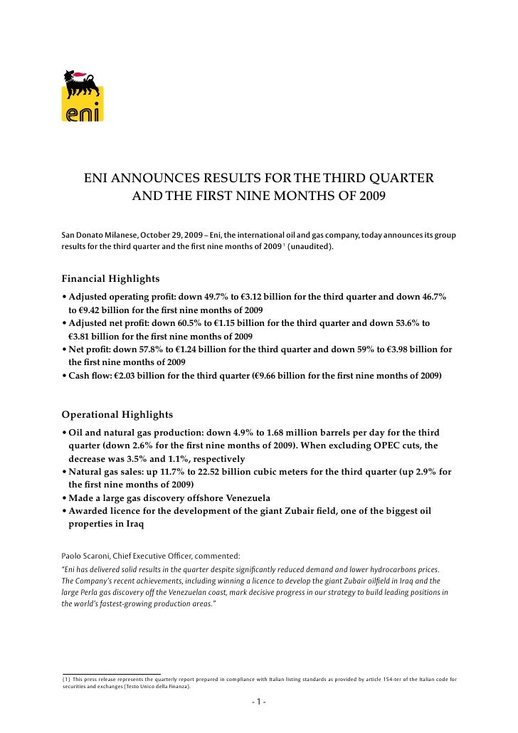 ENI ANNOUNCES RESULTS FOR THE THIRD QUARTER               AND THE FIRST NINE MONTHS OF 2009  San Donato Milanese, October ...