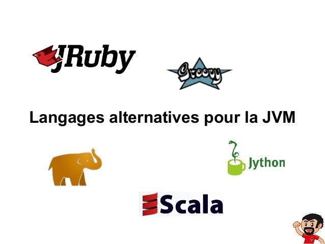 Langages alternatives pour la JVM