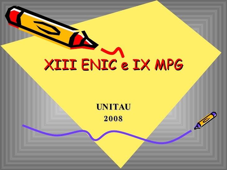 XIII ENIC e IX MPG UNITAU 2008