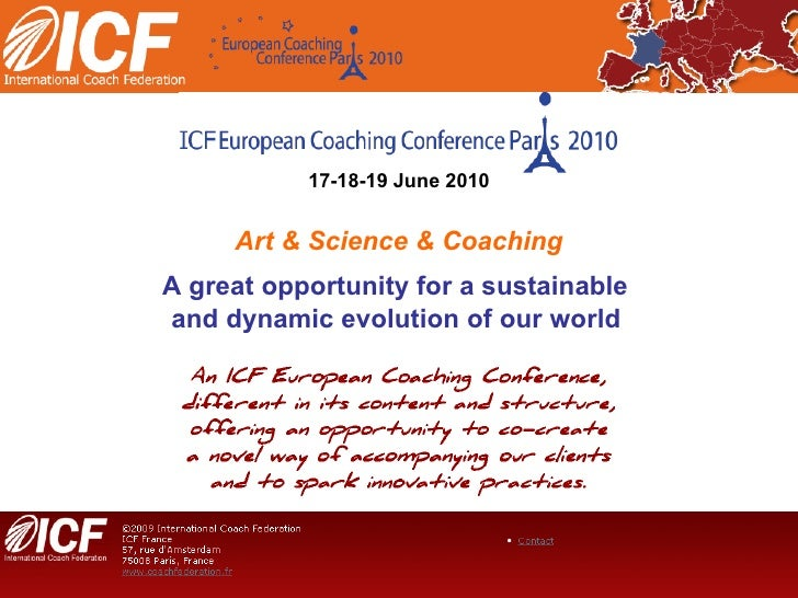 17-18-19 June 2010 Art & Science & Coaching A great opportunity for a sustainable  and dynamic evolution of our world