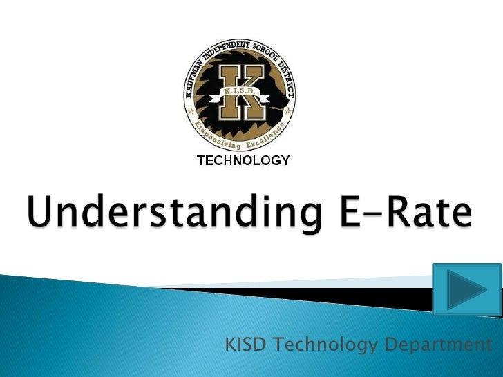 Understanding E-Rate<br />KISD Technology Department<br />